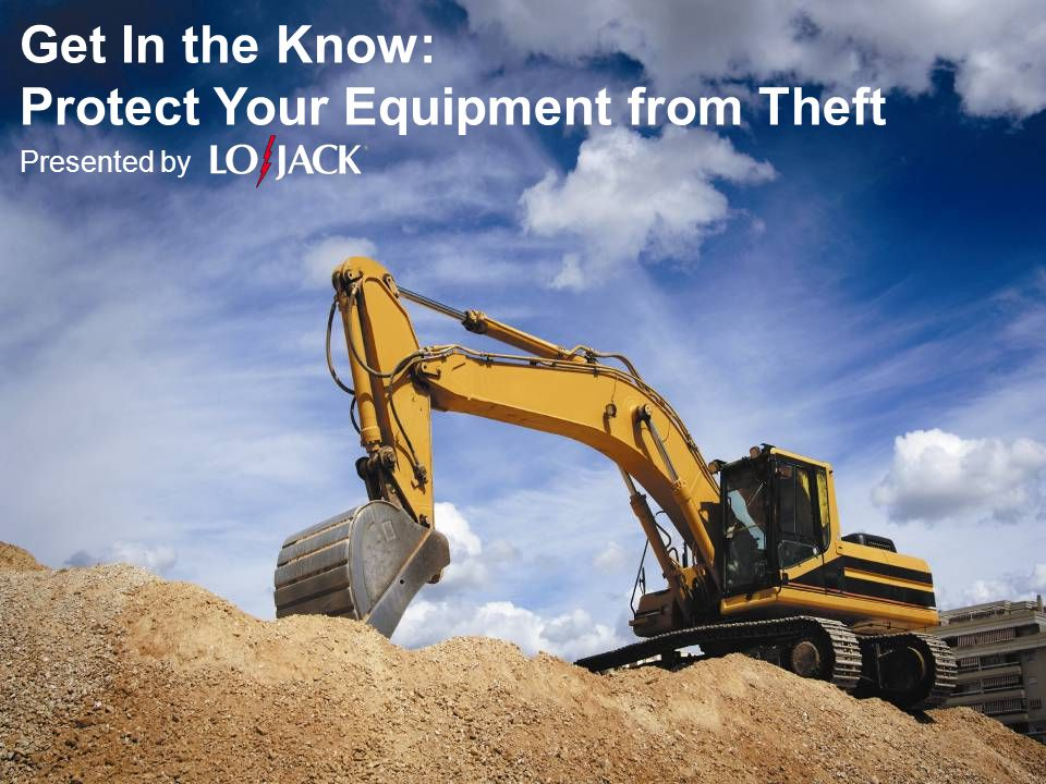 Get In the Know: Protect Your Equipment from Theft Presented by
