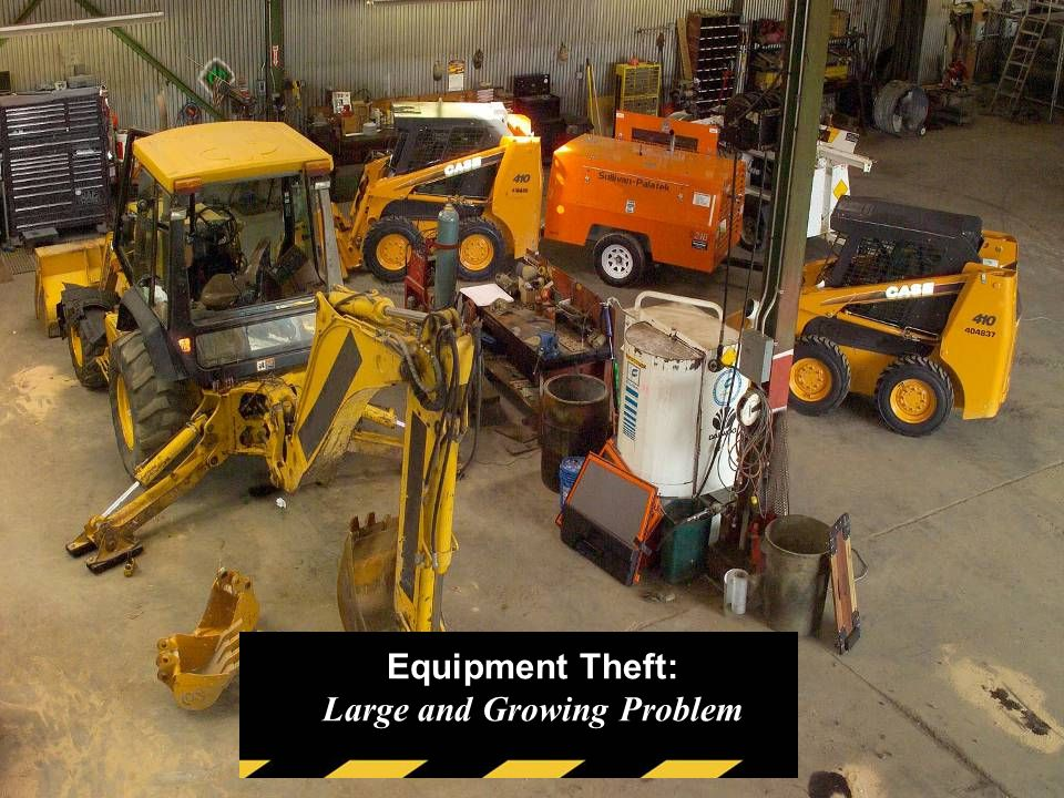 Equipment Theft: The Problem Annual cost of theft as high as $1 billion 72% have experienced theft 76% never saw their equipment again 65% of equipment recovered was damaged Has your company experienced equipment theft in the last 5 years.