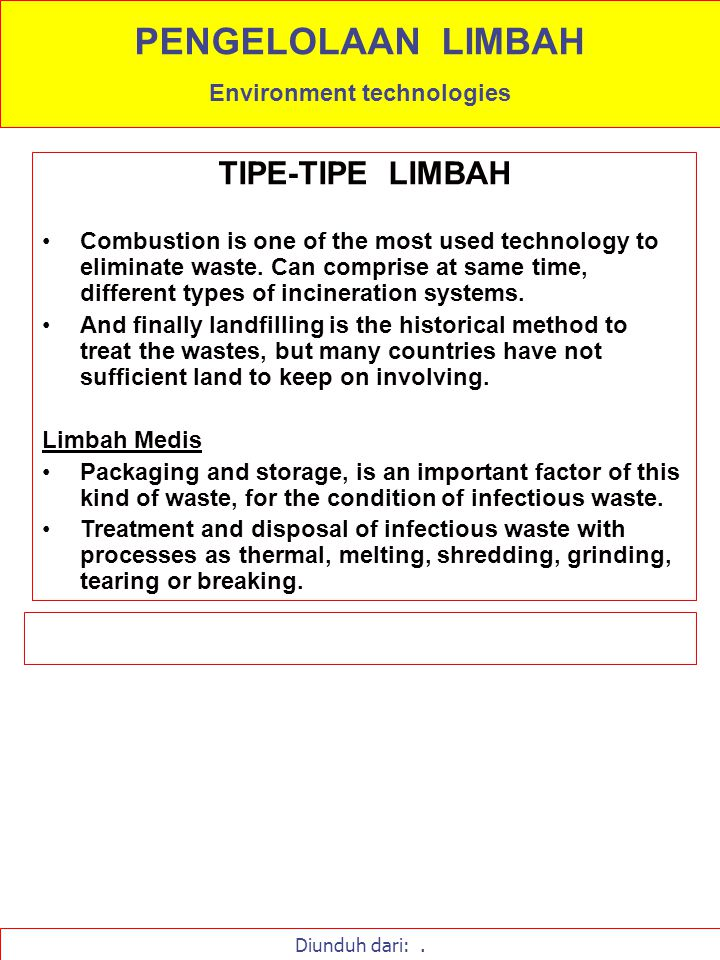 TIPE-TIPE LIMBAH Combustion is one of the most used technology to eliminate waste. Can comprise at same time, different types of incineration systems.