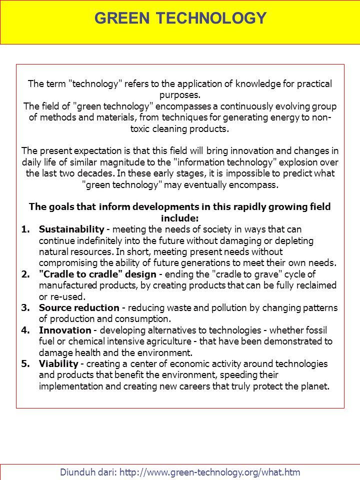 GREEN TECHNOLOGY Diunduh dari: http://www.green-technology.org/what.htm The term