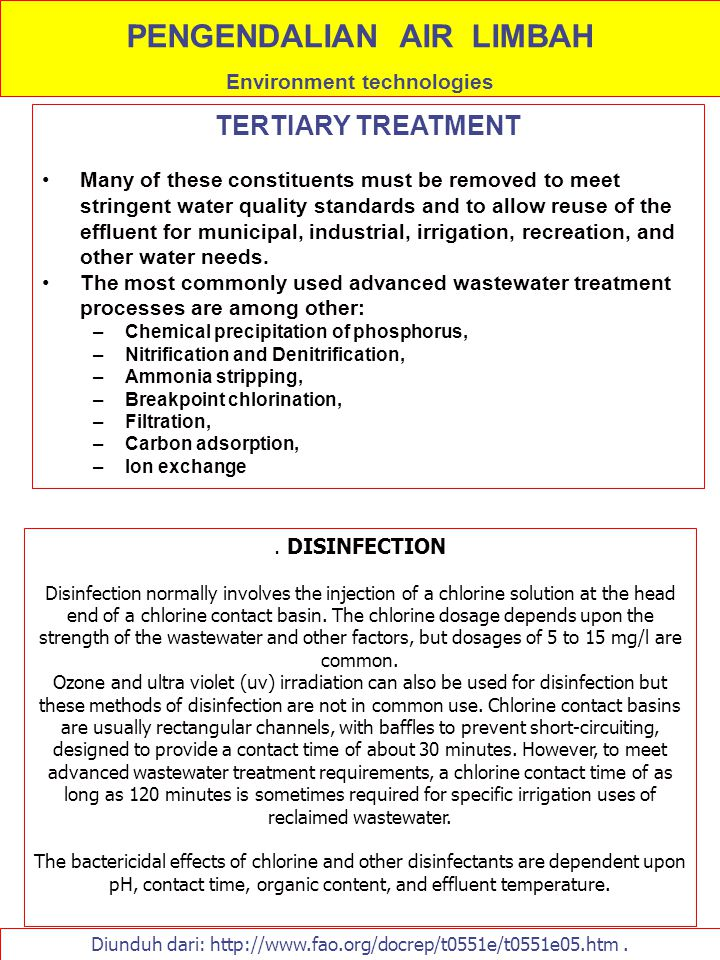 TERTIARY TREATMENT Many of these constituents must be removed to meet stringent water quality standards and to allow reuse of the effluent for municip