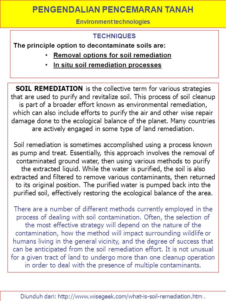 TECHNIQUES The principle option to decontaminate soils are: Removal options for soil remediation In situ soil remediation processes PENGENDALIAN PENCE