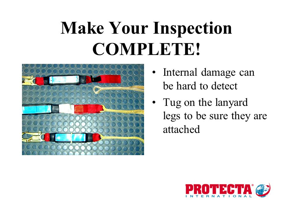 Inspection is Critical Webbing undamaged? Hardware functional? Shock absorber okay?