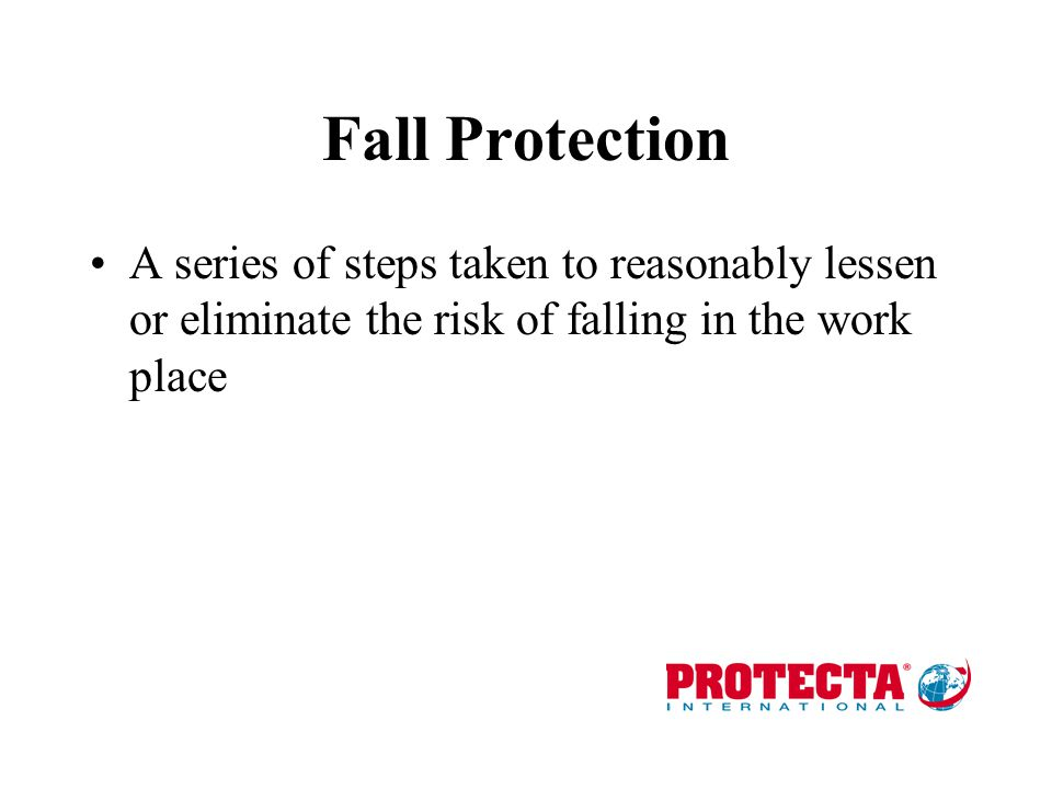 Eliminating the Risk Don't go there Build a work platform Implement a personal fall arrest system Use alternative means