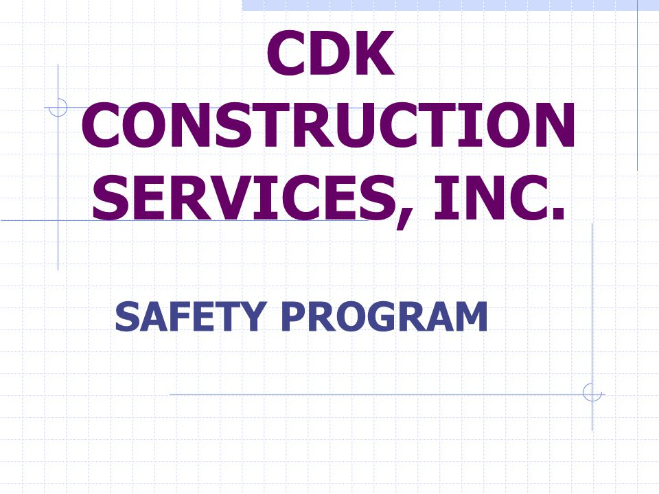 CDK CONSTRUCTION SERVICES, INC. SAFETY PROGRAM