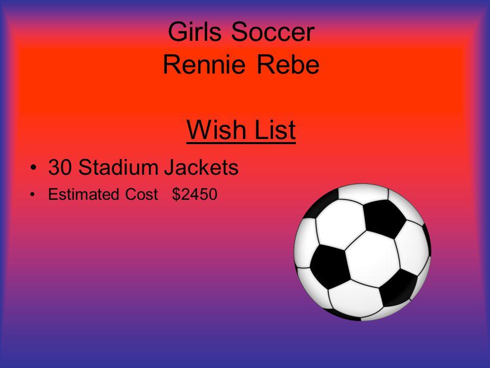 Girls Soccer Rennie Rebe Wish List 30 Stadium Jackets Estimated Cost $2450