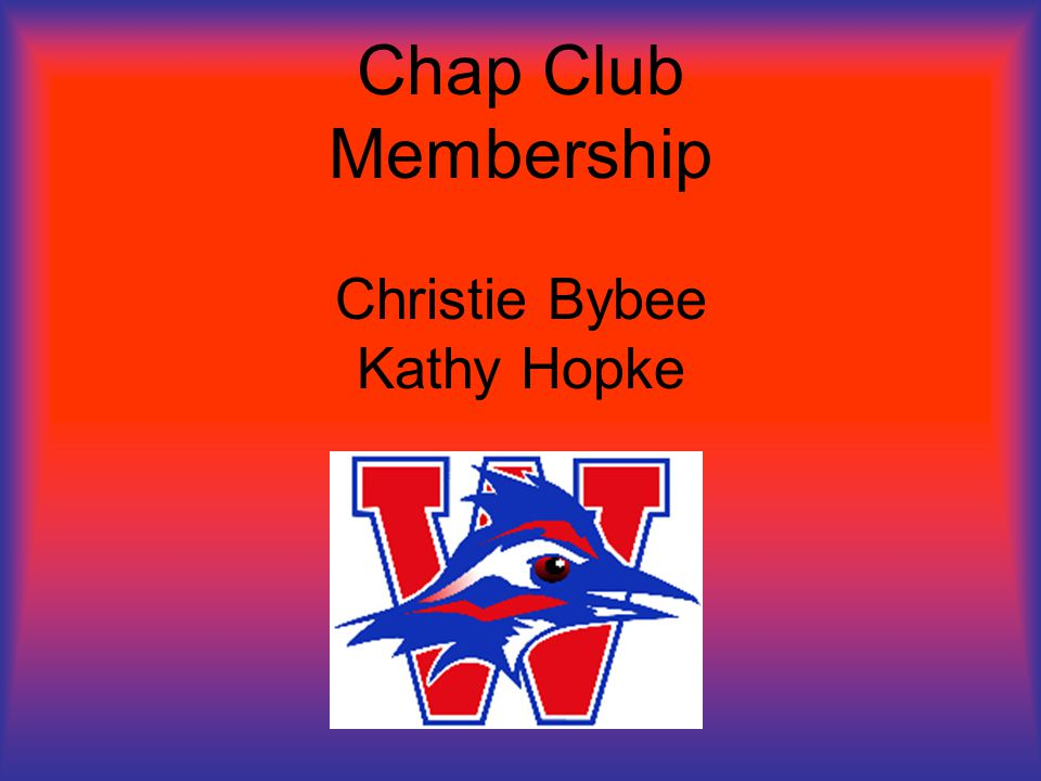 Chap Club Membership Christie Bybee Kathy Hopke