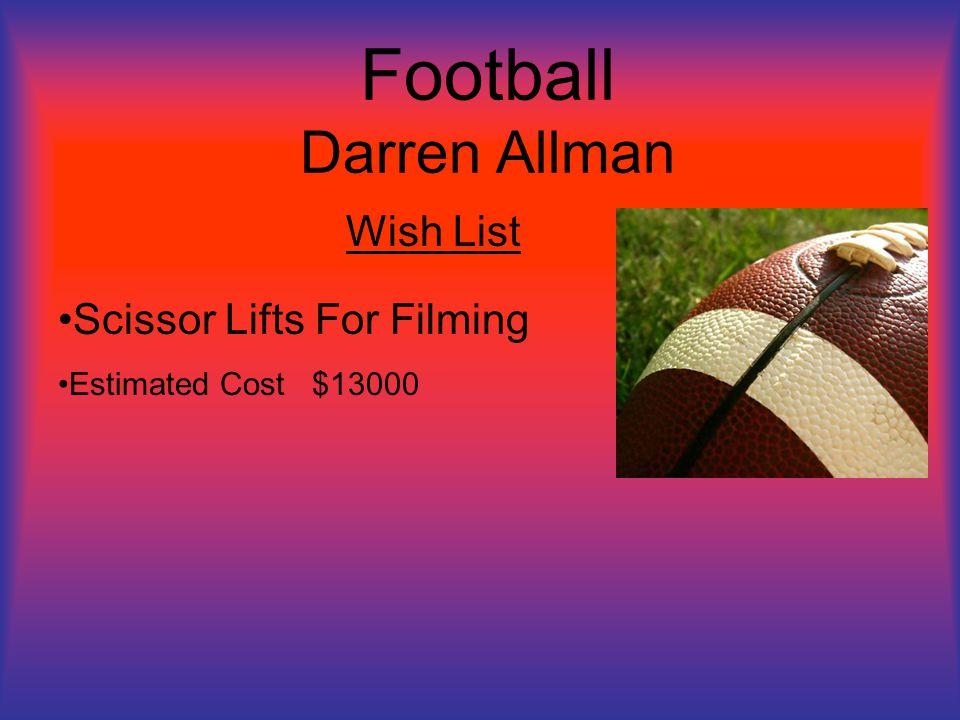 Football Darren Allman Wish List Scissor Lifts For Filming Estimated Cost $13000