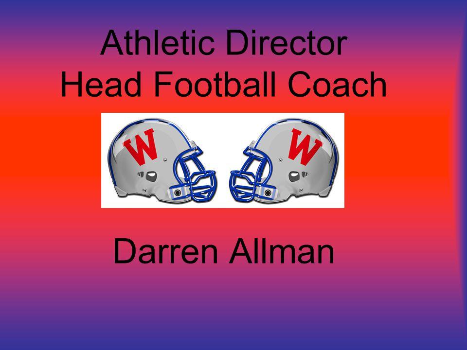 Athletic Director Head Football Coach Darren Allman