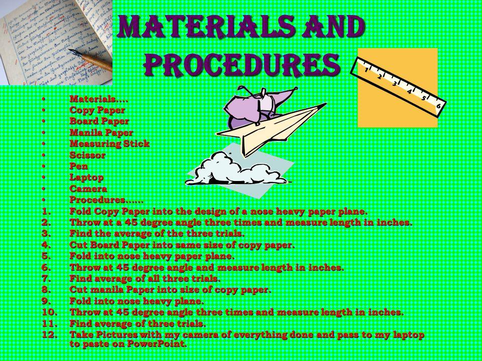 Materials and Procedures Materials….Materials….