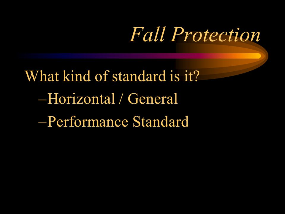 What kind of standard is it? –Horizontal / General –Performance Standard