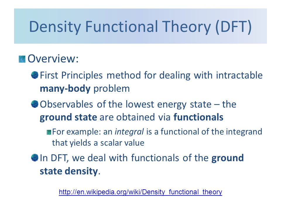 Density Functional Theory (DFT) We use the DFT code ABINIT (others available) Examples: band structure of Si and Ge These use the local density approximation (LDA) http://www.abinit.org/