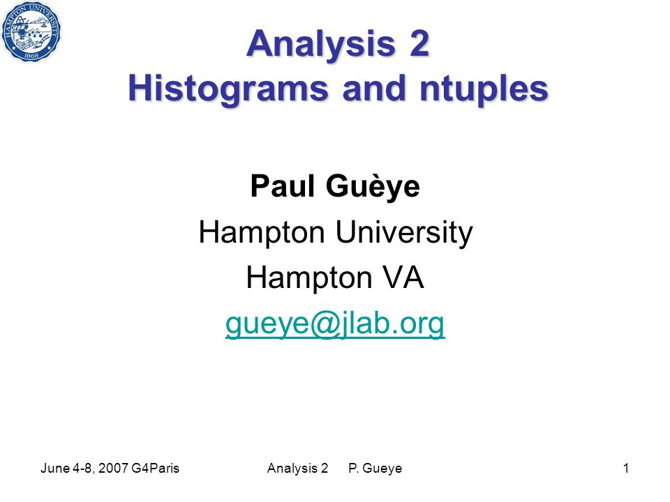 June 4-8, 2007 G4ParisAnalysis 2 P.