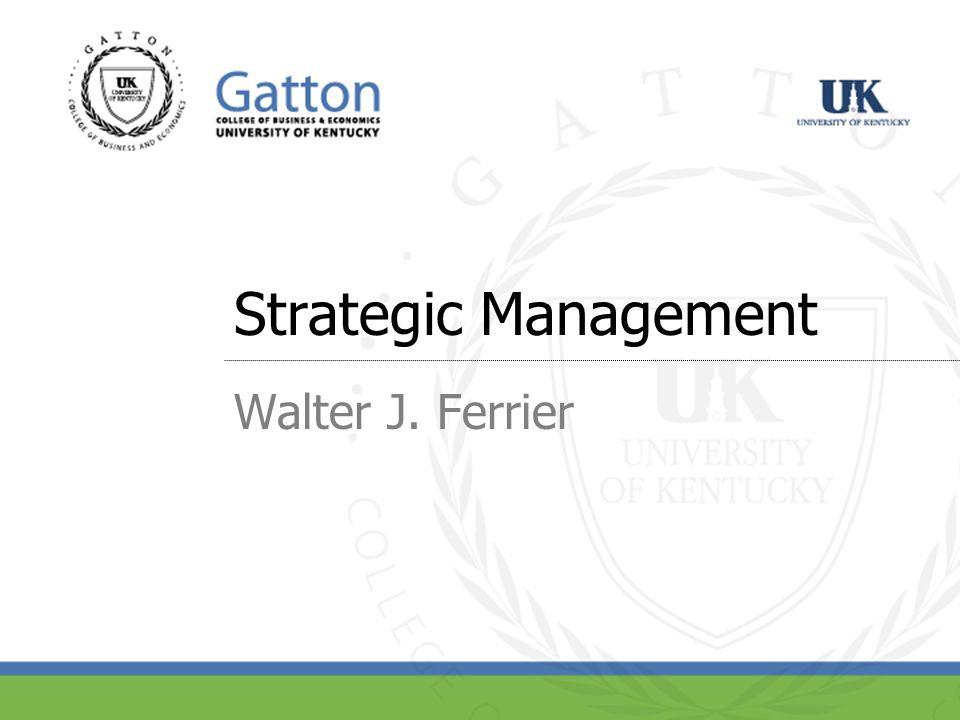 Strategic Management Walter J. Ferrier