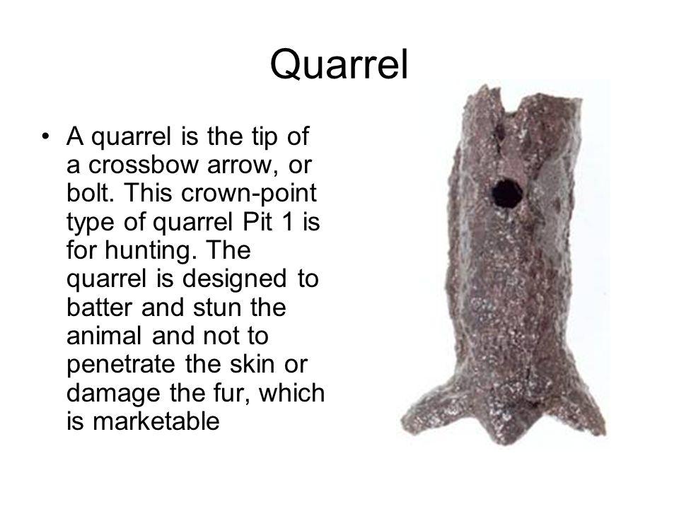 Quarrel A quarrel is the tip of a crossbow arrow, or bolt.