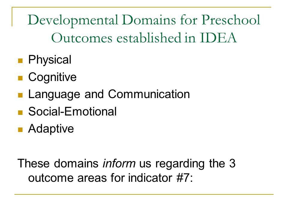 Indicator #7: 3 Preschool Outcomes Indicator #7 from the State Performance Plan-- Percent of preschool children with IEPs who demonstrate improved: Positive social-emotional skills (including social relationships); Acquisition and use of knowledge and skills (including early language/communication and early literacy); and Use of appropriate behaviors to meet their needs