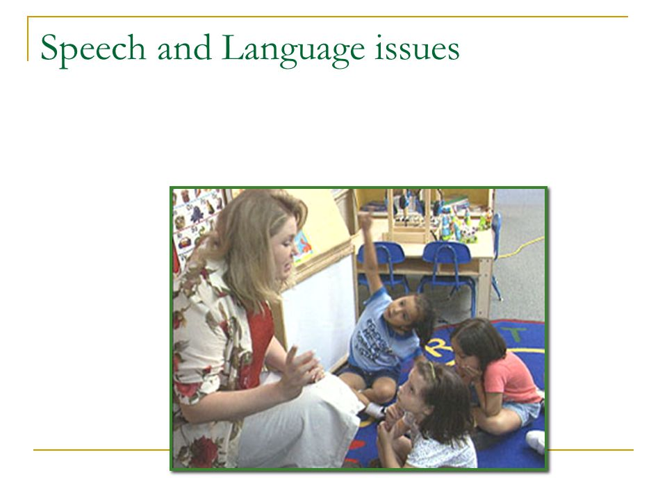 Speech and Language issues