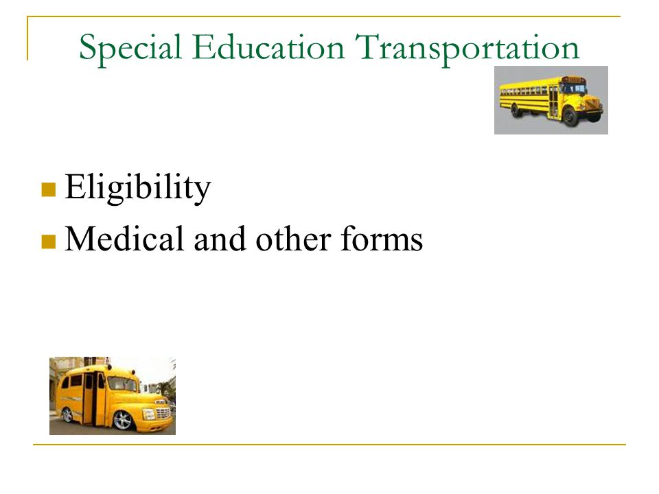Special Education Transportation Eligibility Medical and other forms