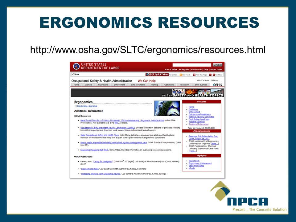http://www.osha.gov/SLTC/ergonomics/resources.html ERGONOMICS RESOURCES