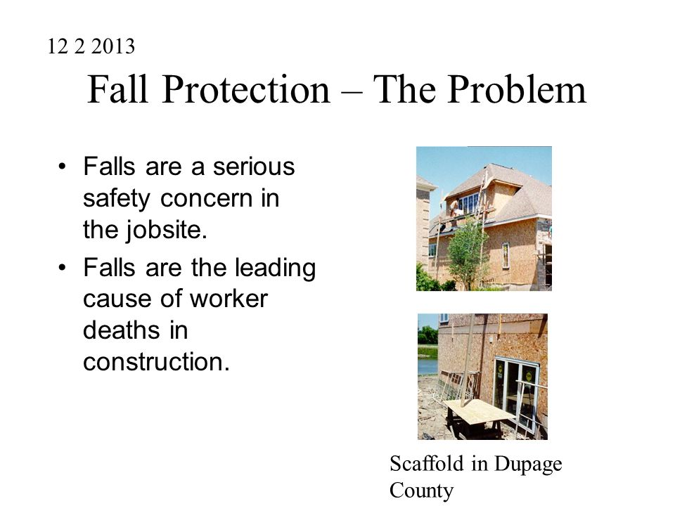 Fall Protection – The Problem Falls are a serious safety concern in the jobsite.