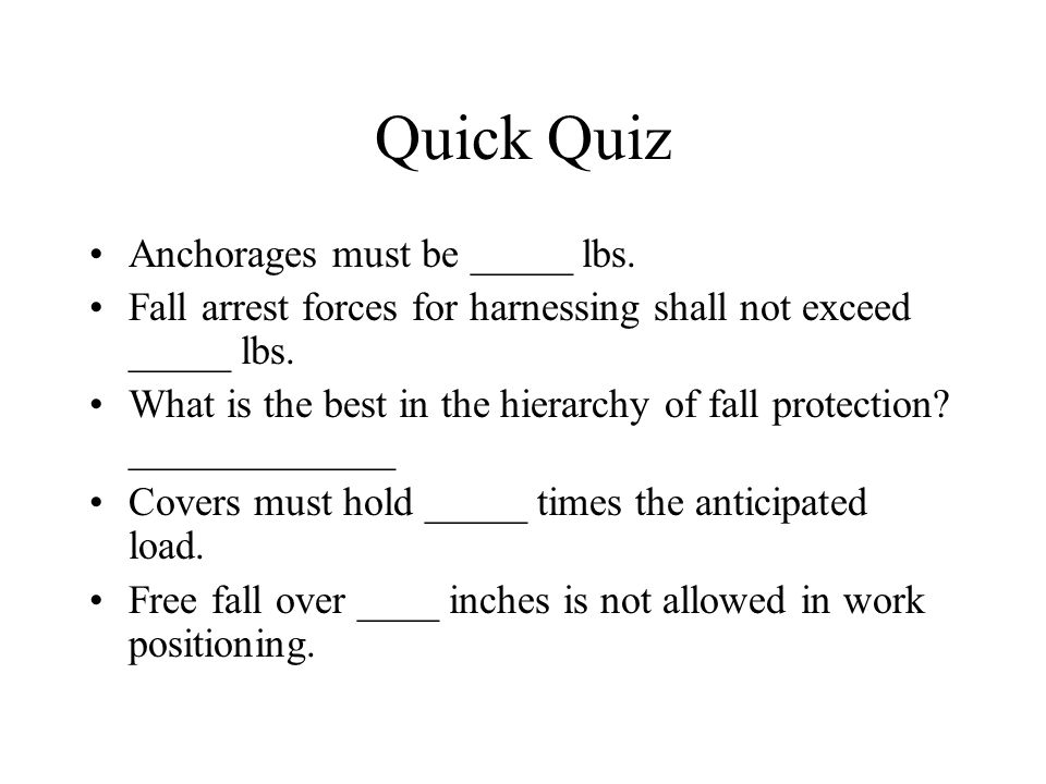Quick Quiz Anchorages must be _____ lbs.