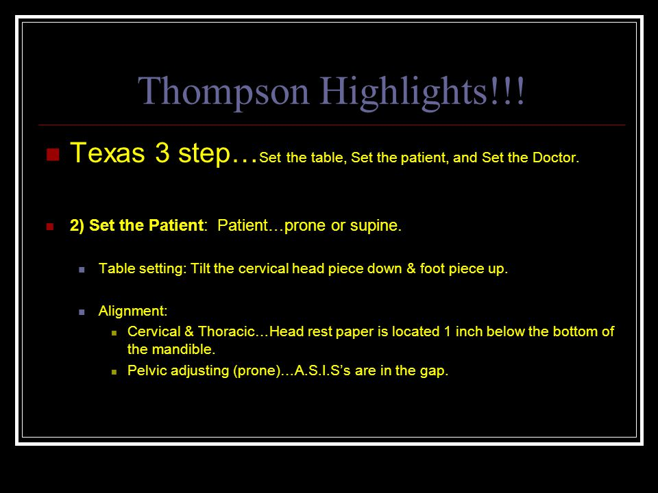 Thompson Highlights!!.Texas 3 step… Set the table, Set the patient, and Set the Doctor.