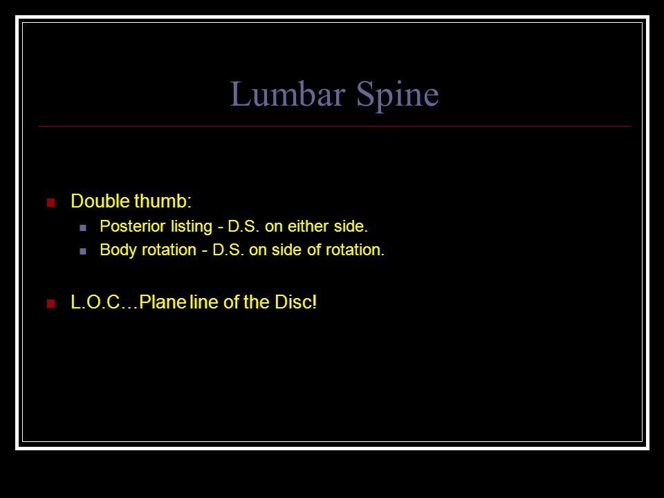 Lumbar Spine Double thumb: Posterior listing - D.S.