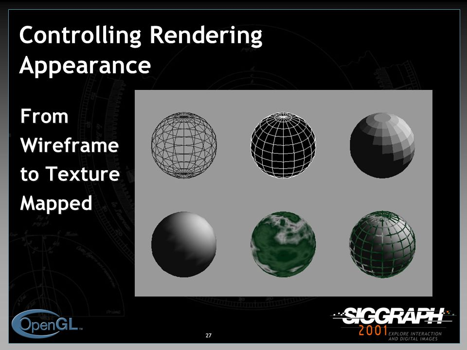 27 Controlling Rendering Appearance FromWireframe to Texture MappedFromWireframe Mapped