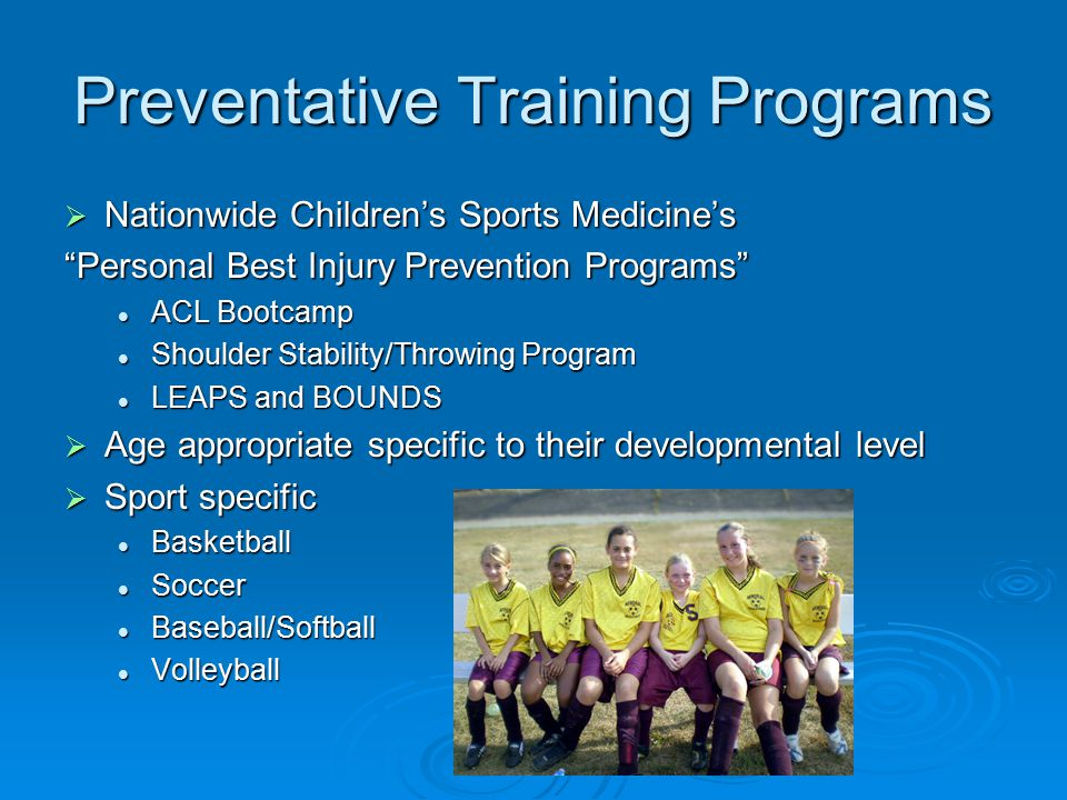 "Preventative Training Programs  Nationwide Children's Sports Medicine's ""Personal Best Injury Prevention Programs"" ACL Bootcamp ACL Bootcamp Shoulder"