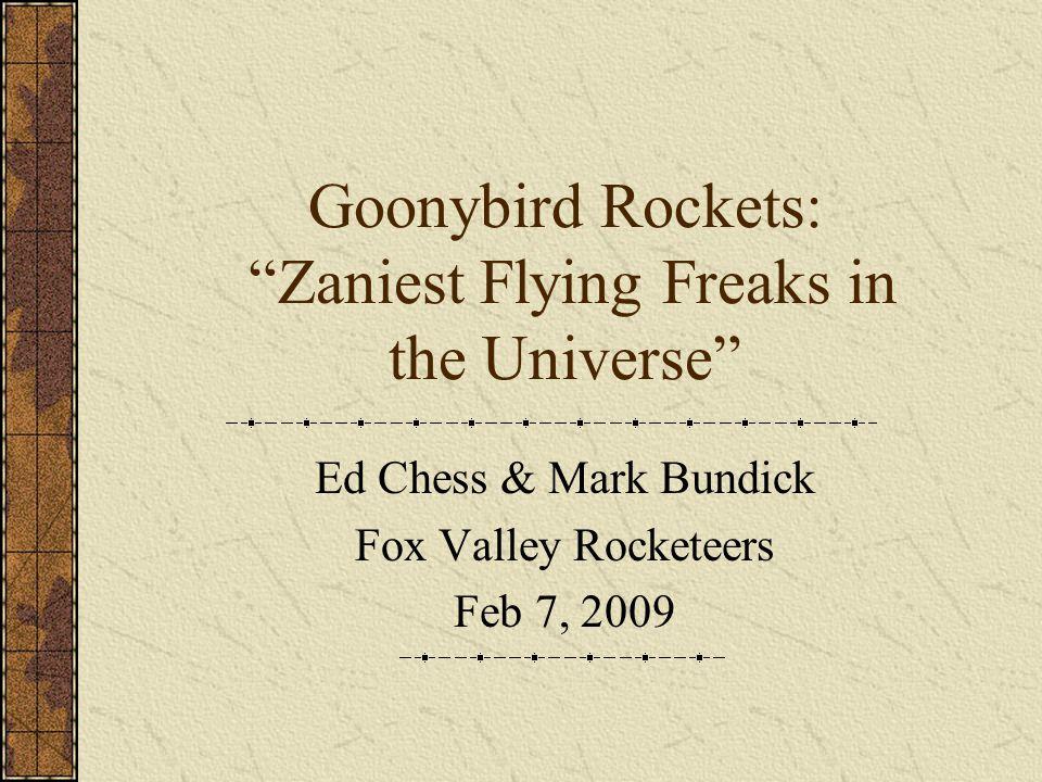 Goonybird Background GOONYBIRDS were first released in 1973 by Estes Industries.