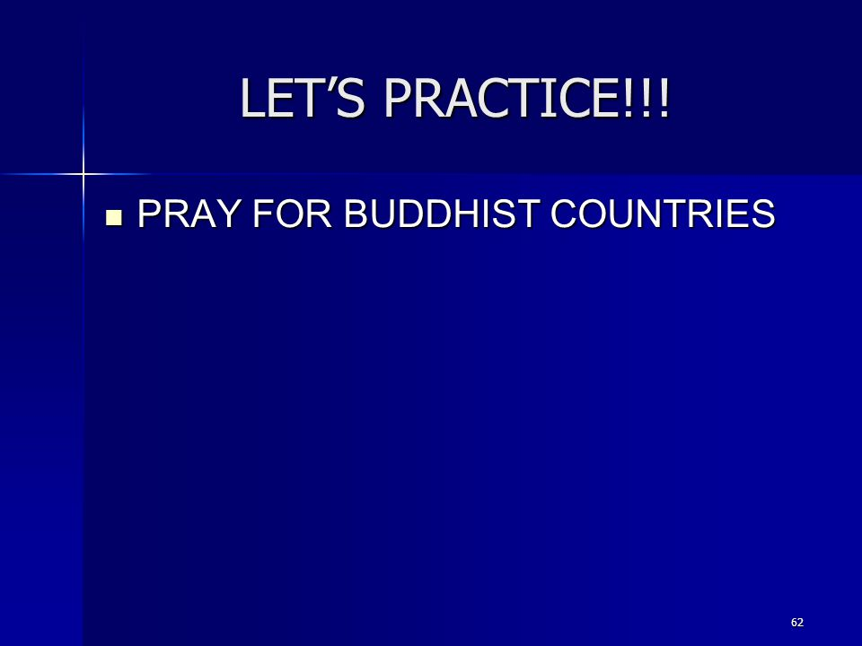 62 LET'S PRACTICE!!! PRAY FOR BUDDHIST COUNTRIES PRAY FOR BUDDHIST COUNTRIES