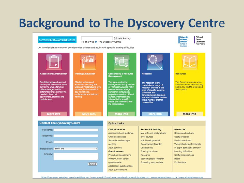 Background to The Dyscovery Centre Professor Amanda Kirby 2011