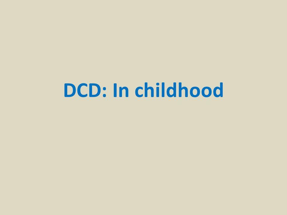 DCD: In childhood