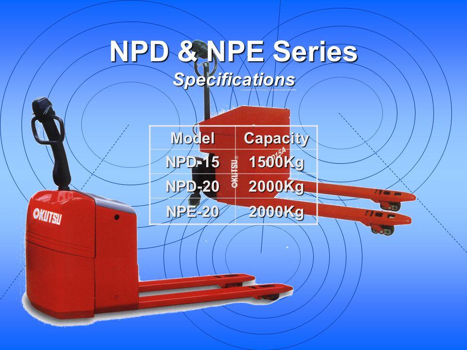 NPD & NPE Series Specifications ModelCapacityNPD-151500Kg NPD-202000Kg NPE-202000Kg