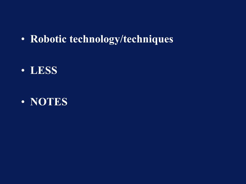 Robotic technology/techniques LESS NOTES
