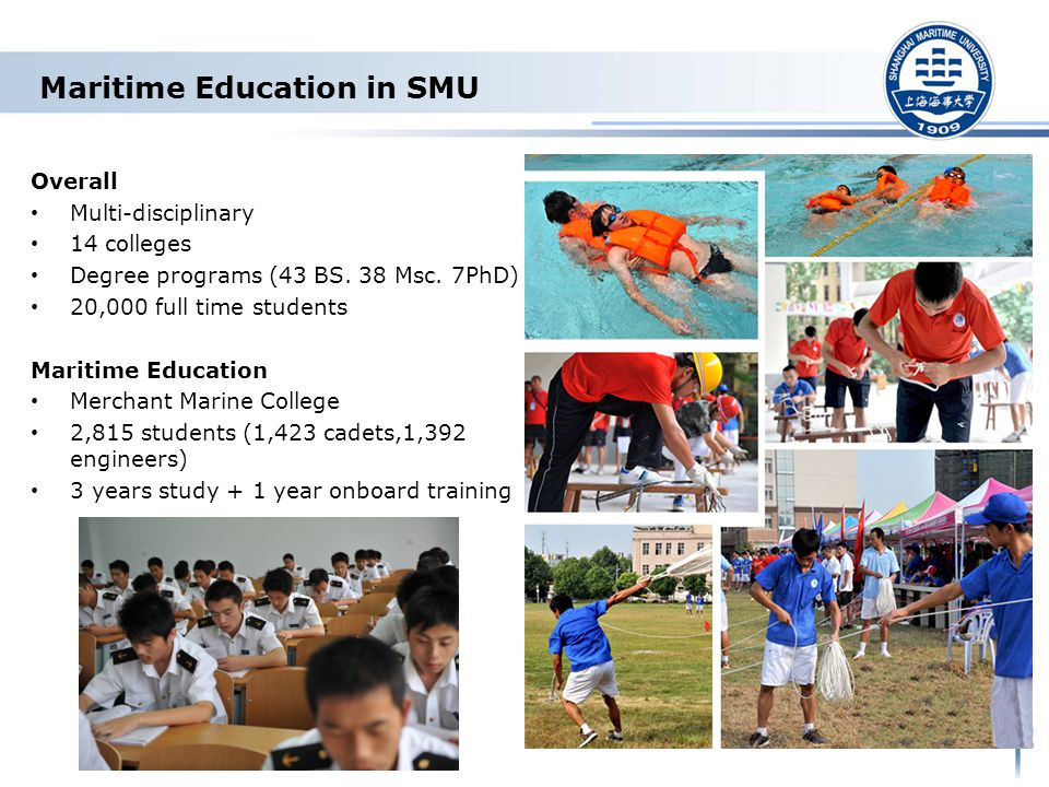 Maritime Education in SMU Overall Multi-disciplinary 14 colleges Degree programs (43 BS.