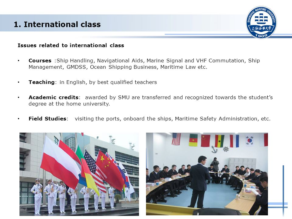 1. International class Issues related to international class Courses :Ship Handling, Navigational Aids, Marine Signal and VHF Commutation, Ship Manage