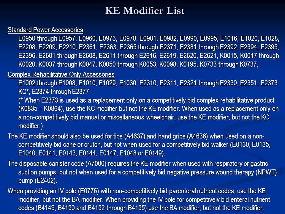 KE Modifier List KE Modifier List Standard Power Accessories E0950 through E0957, E0960, E0973, E0978, E0981, E0982, E0990, E0995, E1016, E1020, E1028