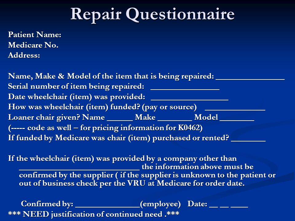 Repair Questionnaire Patient Name: Medicare No.