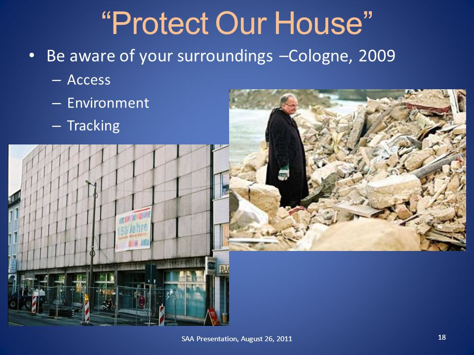 Protect Our House Enforce policies, no matter who is involved, and even if following the policy takes a little longer.