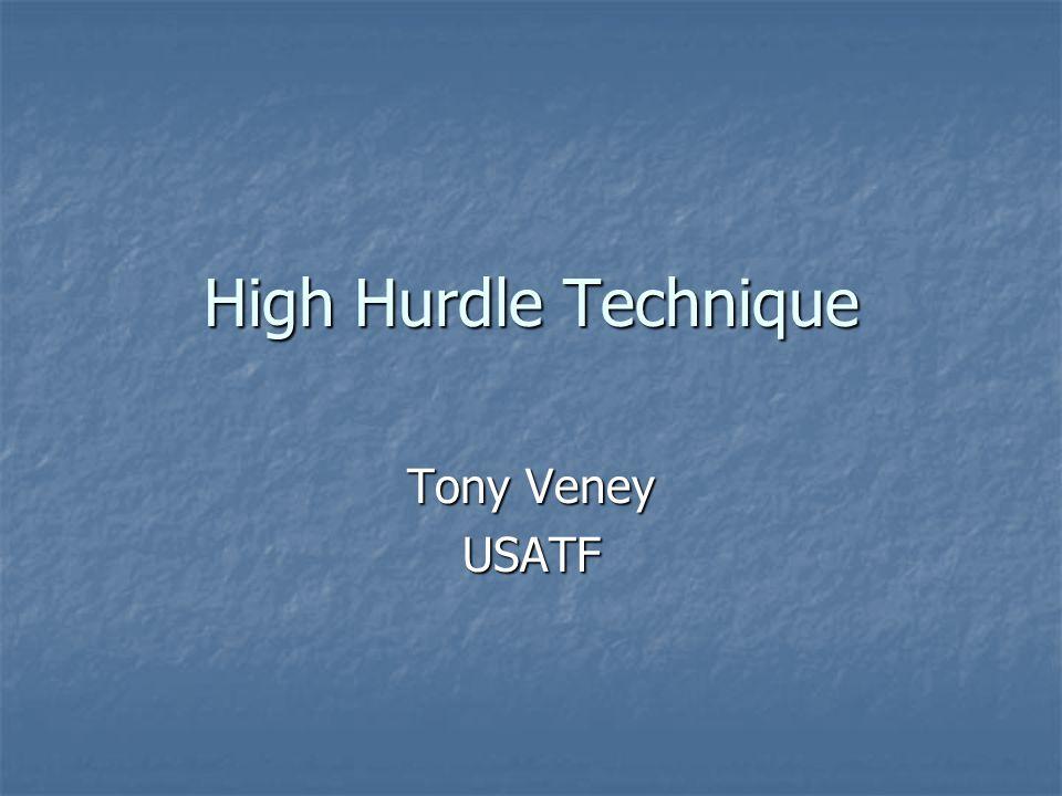 High Hurdle Technique Tony Veney USATF