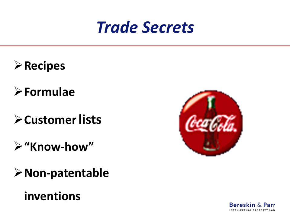 Trade Secrets  Recipes  Formulae  Customer lists  Know-how  Non-patentable inventions