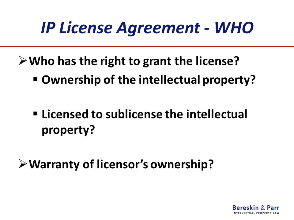 IP License Agreement - WHO  Who has the right to grant the license.