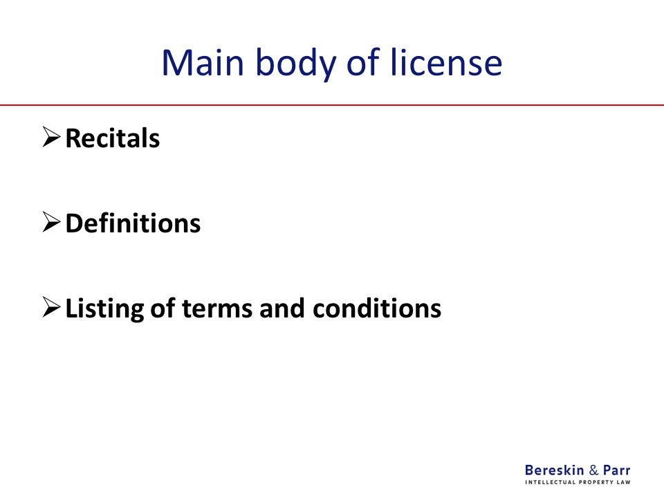 Main body of license  Recitals  Definitions  Listing of terms and conditions