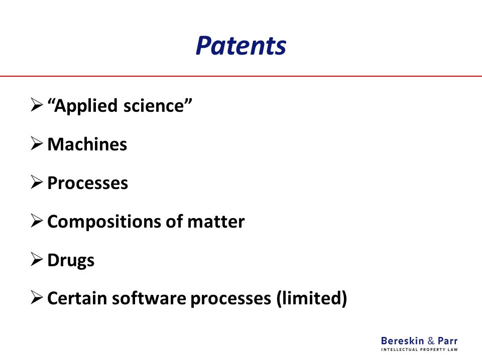 Patents  Applied science  Machines  Processes  Compositions of matter  Drugs  Certain software processes (limited)
