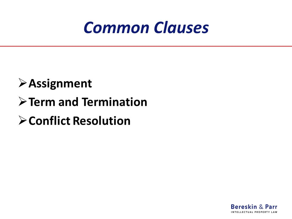 Common Clauses  Assignment  Term and Termination  Conflict Resolution