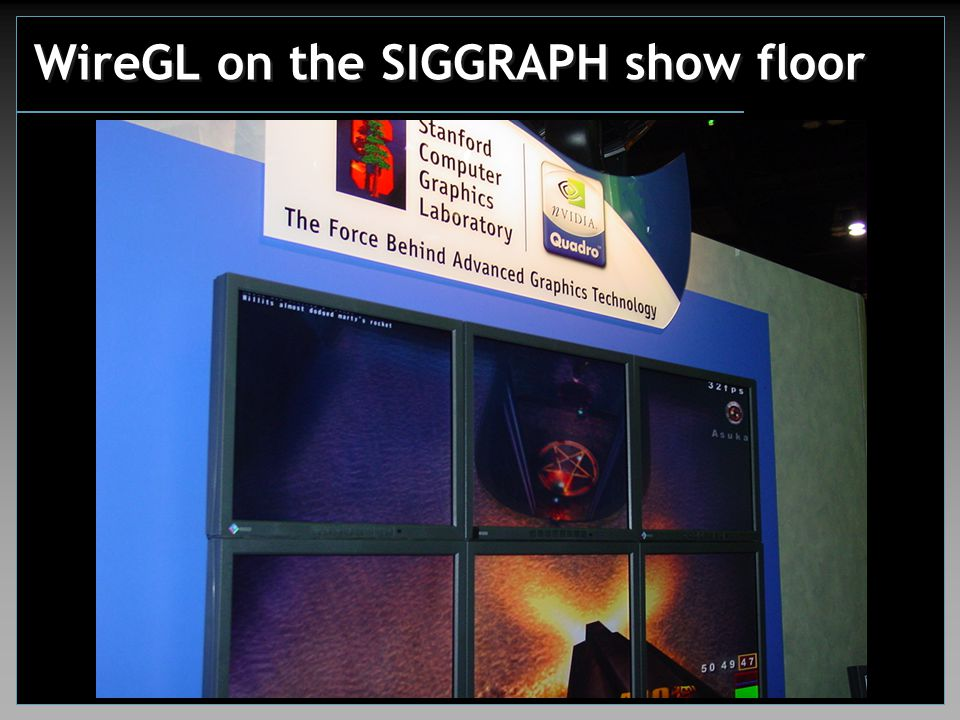 WireGL on the SIGGRAPH show floor
