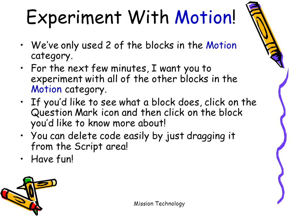 Mission Technology Experiment With Motion. We've only used 2 of the blocks in the Motion category.