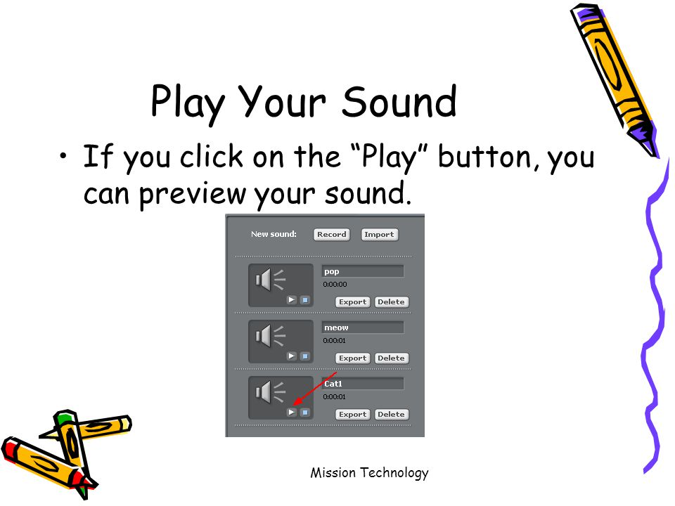 Mission Technology Play Your Sound If you click on the Play button, you can preview your sound.