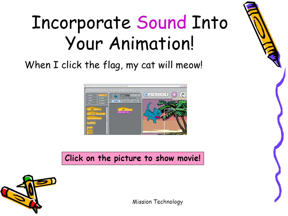 Mission Technology Incorporate Sound Into Your Animation.
